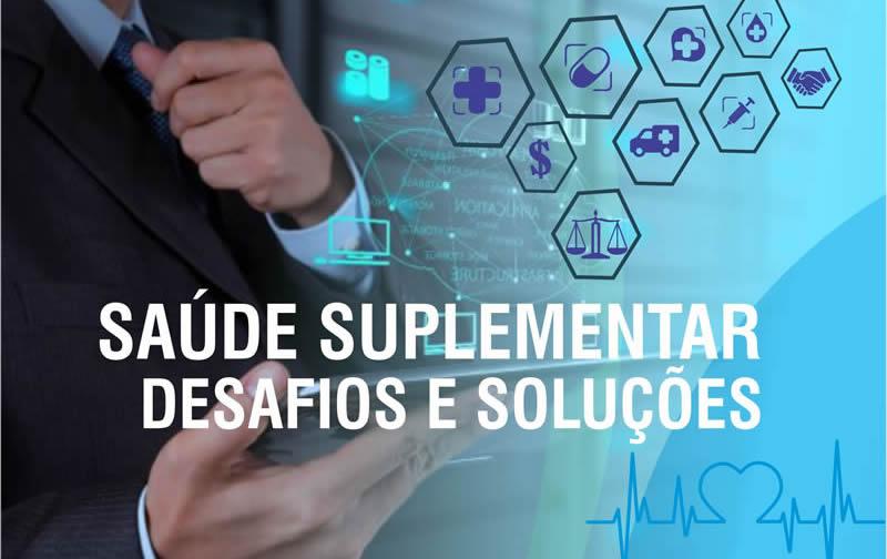 Saúde Suplementar -Desafios e Soluções