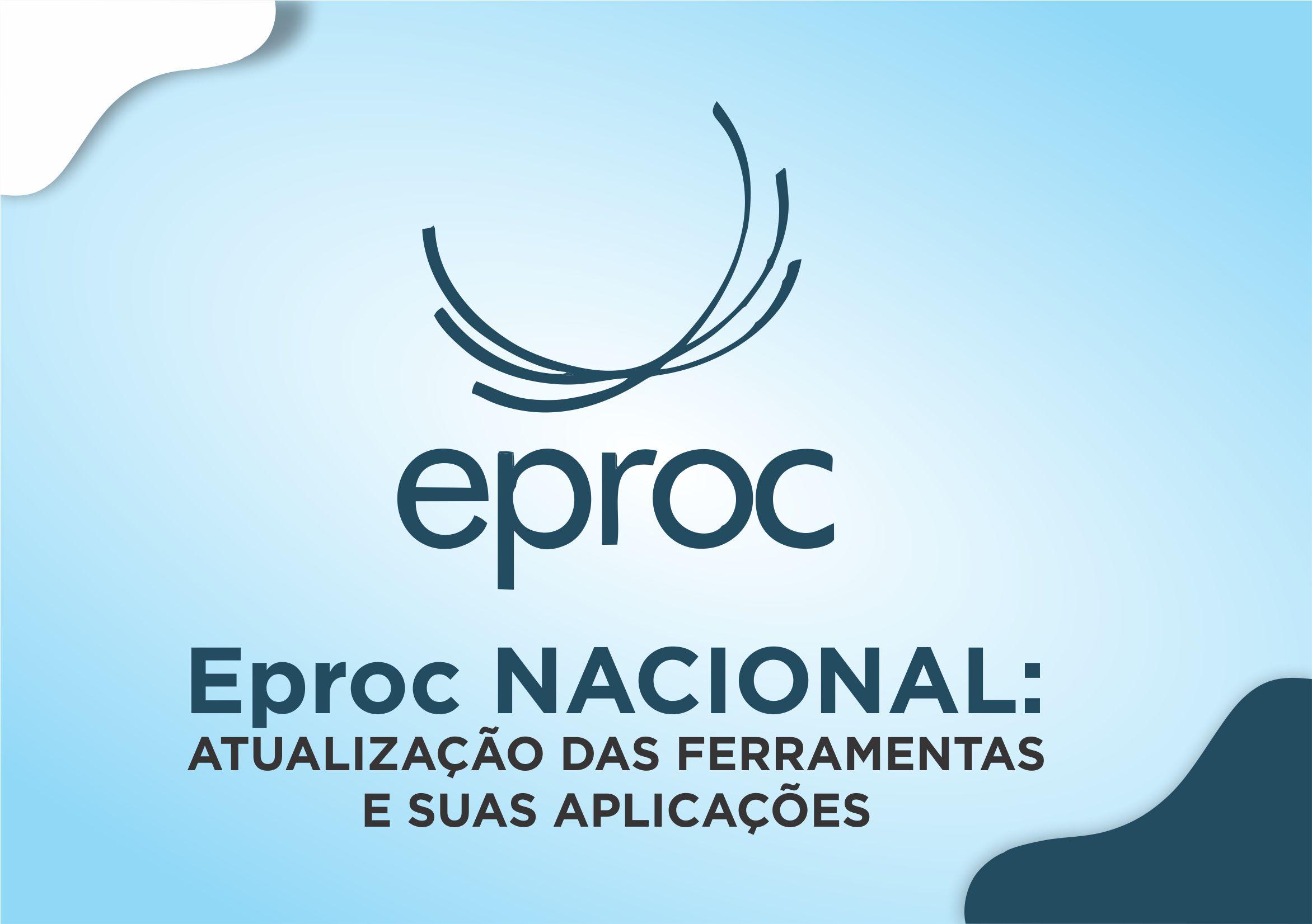 Curso Eproc Nacional: atualização das ferramentas e suas aplicações.