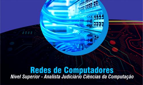 NS - ANALISTA JUDICIÁRIO CIÊNCIAS DA COMPUTAÇÃO - REDES DE COMPUTADORES