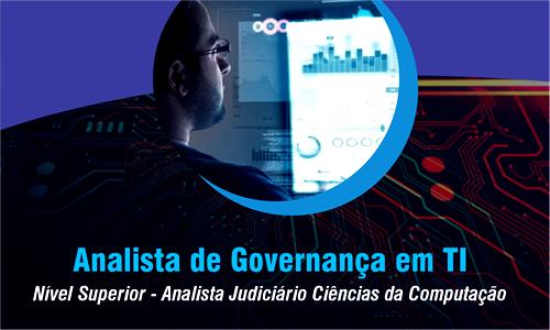 NS - ANALISTA JUDICIÁRIO CIÊNCIAS DA COMPUTAÇÃO - ANALISTA DE GOVERNANÇA DE TI